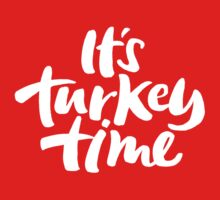 Modern and Happy 'It's Turkey Time' Thanksgiving Dinner Hand Lettering Kids Clothes