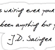 J.D. Salinger Quote About Writing Sticker