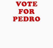 VOTE FOR PEDRO Unisex T-Shirt