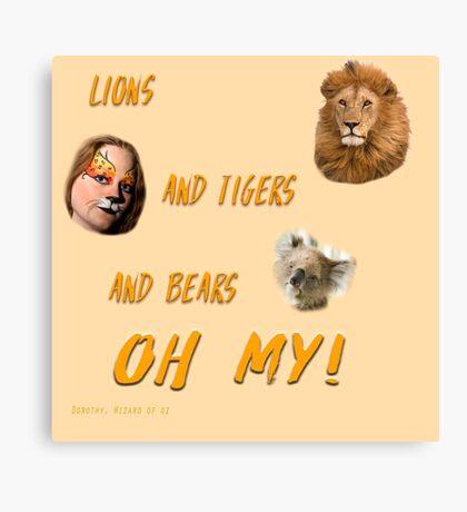 Lions, and Tigers, and Bears, Oh My (Dorothy, lion, scarecrow, tinman, wizard of Oz) Canvas Print