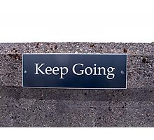 Keep Going Sign Photographic Print