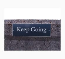 Keep Going Sign Kids Tee