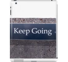 Keep Going Sign iPad Case/Skin