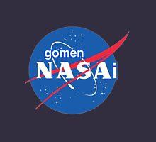 Gomen Nasai Nasa Unisex T-Shirt