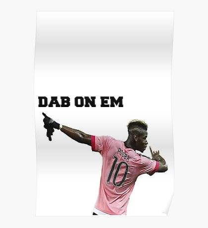 Pogba - Dab on ´em celebration Poster