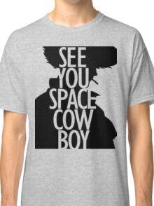 See you space Cowboy, Cowboy bebop Classic T-Shirt