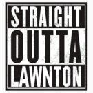 Straight Outta Lawnton by Jason Langer