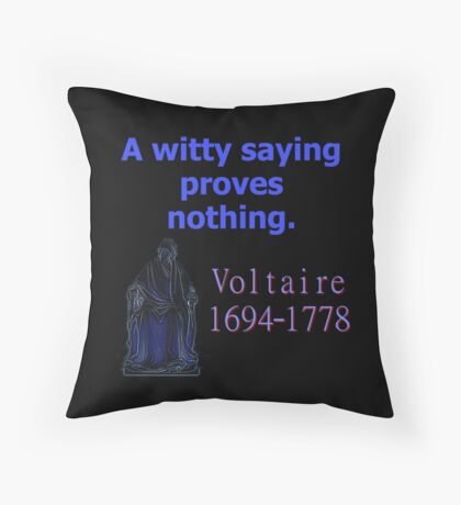 A Witty Saying - Voltaire Throw Pillow