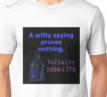 A Witty Saying - Voltaire Unisex T-Shirt