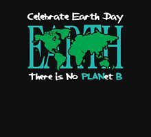 Celebrate Earth Day -- There is No PLANet B Unisex T-Shirt