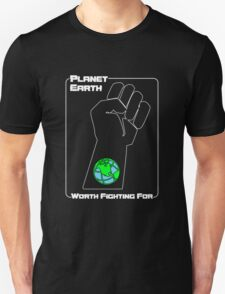 Planet Earth -- Worth Fighting For T-Shirt
