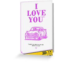 Valentine's Day Card: I love you almost as much as my car Greeting Card
