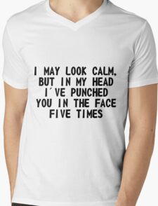 I May Look Calm Mens V-Neck T-Shirt