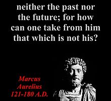 For A Man Can Lose Neither - Marcus Aurelius by CrankyOldDude