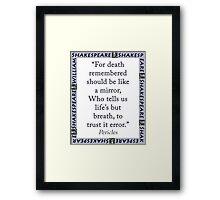 For Death Remembered - Shakespeare Framed Print