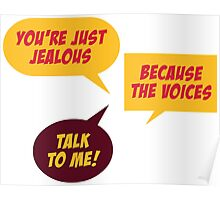 You re jealous because the voices talk to me! Poster