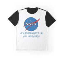 Hey NASA.... Graphic T-Shirt