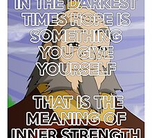 In The Darkest Times - Iroh Quote by Grinalass