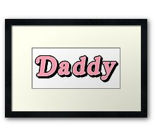 DADDY Framed Print