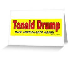 Tonald Drump Greeting Card