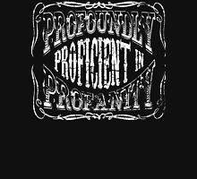 Profoundly Proficient In Profanity Unisex T-Shirt