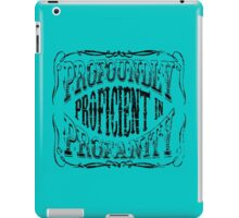 Profoundly Proficient In Profanity iPad Case/Skin
