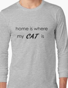 Home is where my cat is - Black Version Long Sleeve T-Shirt