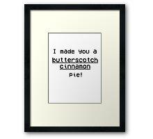 Undertale- Butterscotch-Cinnamon Pie Framed Print