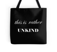 This is rather unkind - Downton Abbey quote Tote Bag