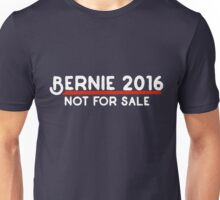 Bernie 2016 not for sale Unisex T-Shirt