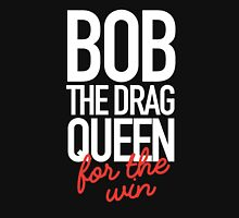 bob the drag queen Unisex T-Shirt