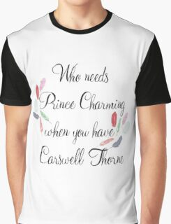 Who Needs Prince Charming - Captain Thorne Graphic T-Shirt