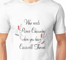 Who Needs Prince Charming - Captain Thorne Unisex T-Shirt