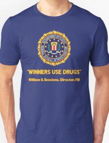 Winners Use Drugs! T-Shirt