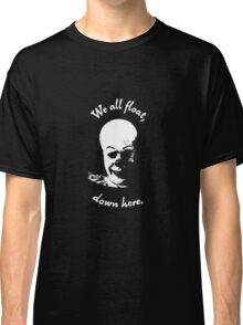 Stephen King's It - We all float, down here. Classic T-Shirt