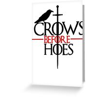 Crows before hoes Game of thrones Greeting Card