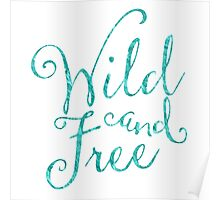 Wild and Free in Sea Breeze Poster