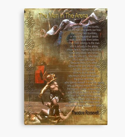 """The man in the arena"" Poster , words by Theodore Roosevelt Canvas Print"