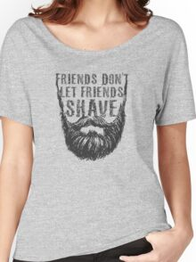 Friends Don't Let Friends Shave T-Shirt Women's Relaxed Fit T-Shirt