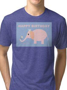 HAPPY BIRTHDAY by ELEPHANT Tri-blend T-Shirt