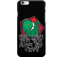Don't Delay Spay Your Elder God Today! iPhone Case/Skin