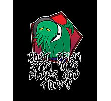 Don't Delay Spay Your Elder God Today! Photographic Print