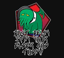 Don't Delay Spay Your Elder God Today! Unisex T-Shirt