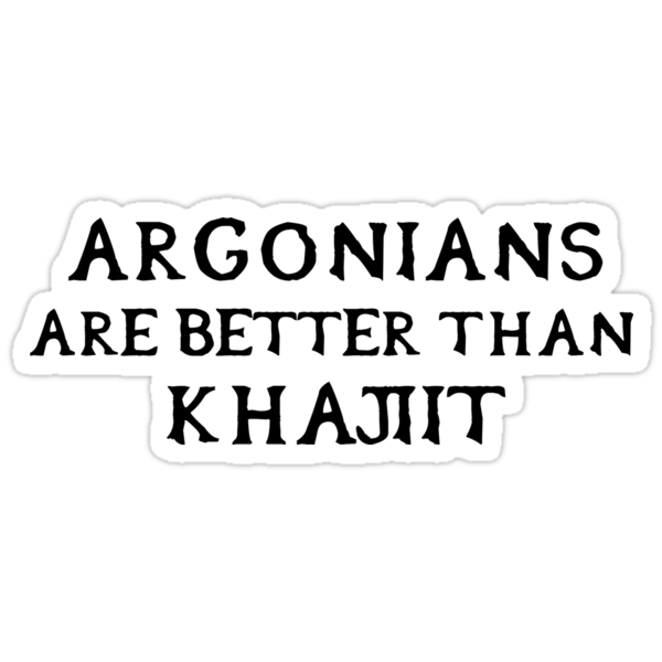 Argonians are better than Khajiit by TheNamlessGuy