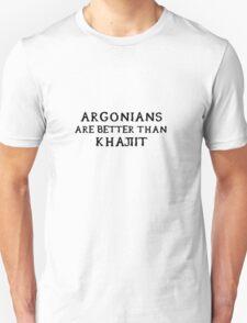 Argonians are better than Khajiit Unisex T-Shirt