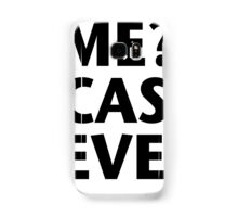 Me? Sarcastic? Never. Samsung Galaxy Case/Skin