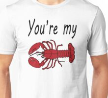 Friends You're My Lobster Unisex T-Shirt