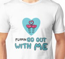 FlaminGO Out With Me! Unisex T-Shirt