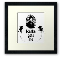 Kafka Gets Me Framed Print