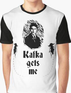 Kafka Gets Me Graphic T-Shirt